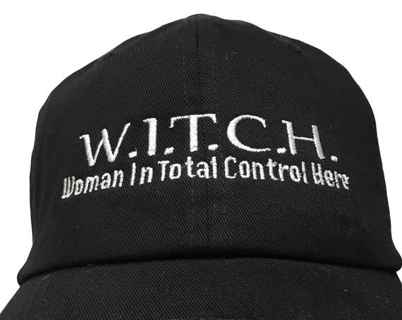 WITCH Woman in Total Control Here - Polo Style Ball Cap - Various colors with White Stitching