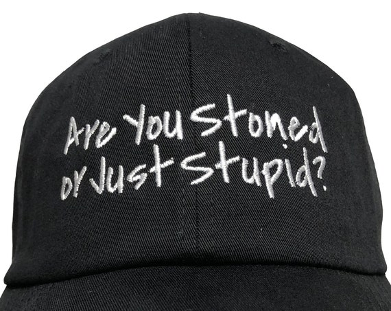 Are You Stoned or Stupid? - Polo Style Ball Cap (Various Colors with White Stitching)