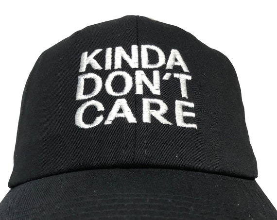 Kinda Don't Care (Various Colors with White Stitching)