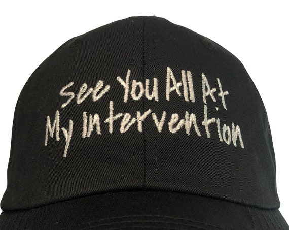 See You All At My Intervention (Polo Style Ball Cap - Black with White Stitching