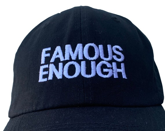 Famous Enough - Polo Style Ball Cap (Various colors with White Stitching)