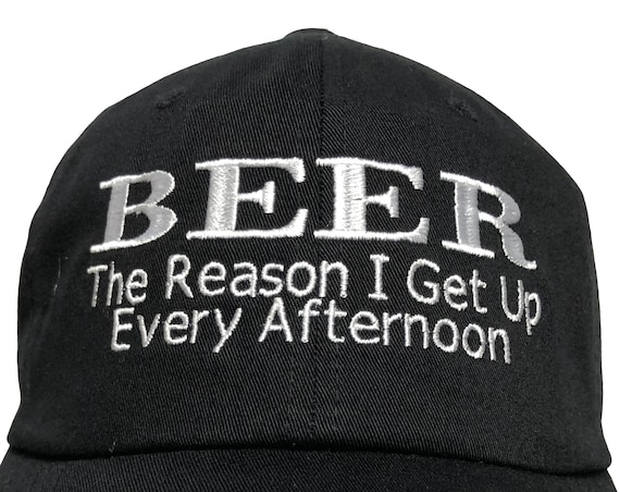 Beer The Reason I Get Up Every Afternoon (Polo Style Ball Cap available in various colors)