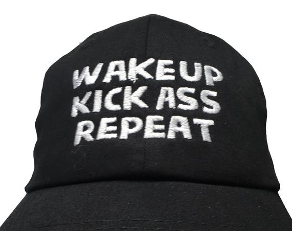 Wakeup Kick Ass Repeat - Polo Style Ball Cap - Various colors with White Stitching