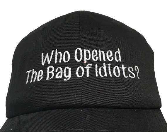 Who Opened The Bag of Idiots? - Polo Style Ball Cap (Black with White Stitching)