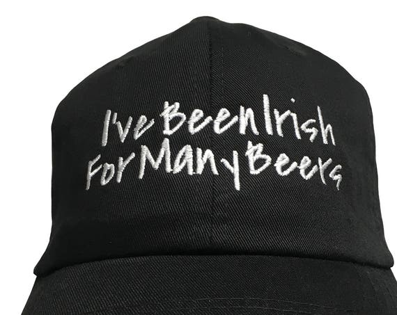 I've Been Irish for Many Beers- Polo Style Ball Cap - Black with White Stitching