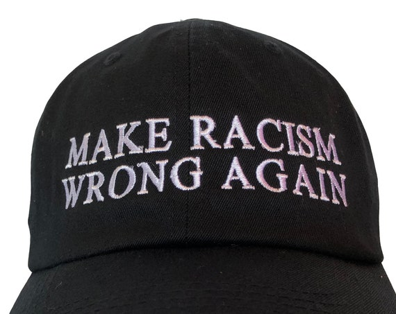 Make Racism Wrong Again (Polo Style Ball Cap Available in Various Colors)