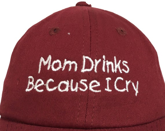 Mom Drinks Because I Cry  (Polo Style INFANT Ball Cap in various colors)