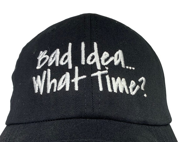 Bad Idea What Time? (Polo Style Ball Various Colors with White Stitching)