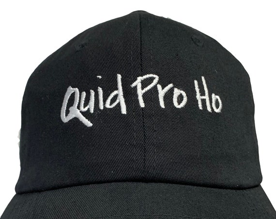 Quid Pro Ho -  Ball Cap (Various Colors with White Stitching)