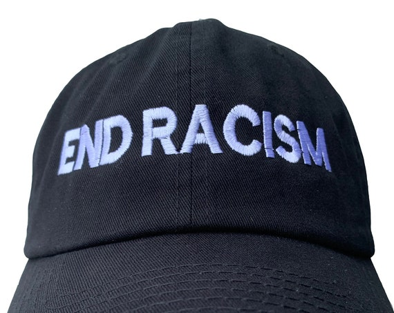 End Racism -  Ball Cap (Various Colors with White Stitching)