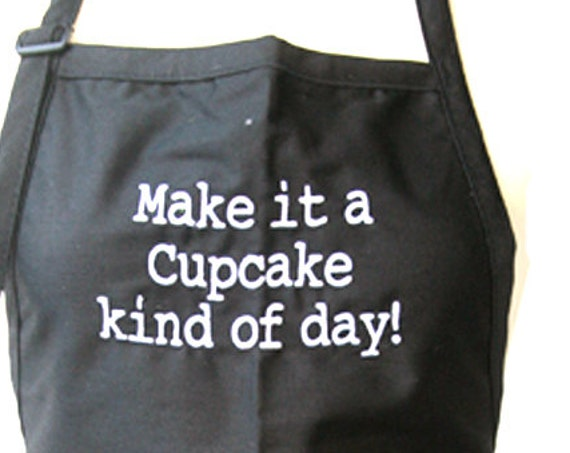 Make it a Cupcake kind of day! (Adult Apron available in colors)