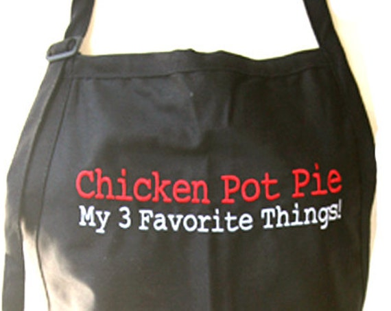 Chicken Pot Pie My 3 Favorite Things (Black Adult Apron)