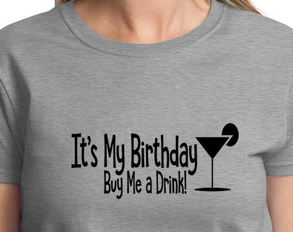 It's My Birthday, Buy Me a Drink with Martini Glass - Ladies T-Shirt