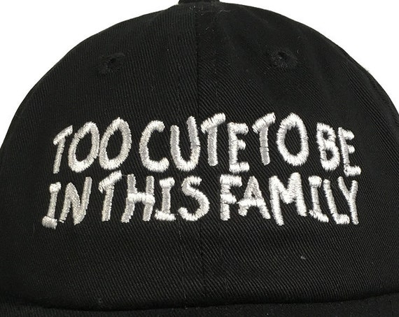 Too Cute To Be In This Family (Polo Style INFANT Ball Cap in various colors)