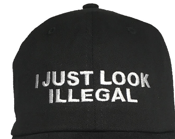 I Just Look Illegal (Polo Style Ball Cap - Black with White Stitching)