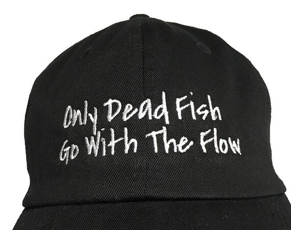 Only Dead Fish Go With The Flow  (Polo Style Ball Black with White Stitching)