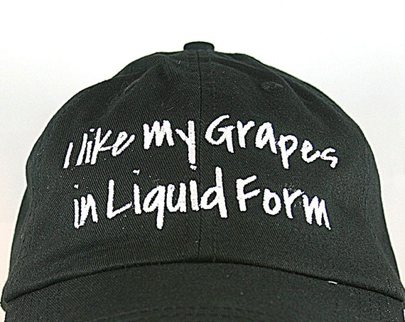 I Like My Grapes in Liquid Form - Polo Style Ball Cap (available in different colors)