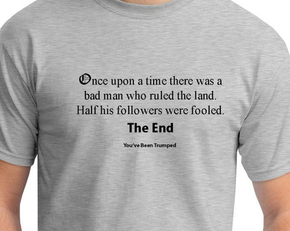 Once upon a time there was a bad man... (You've Been Trumped) Mens Ash Gray T-shirt