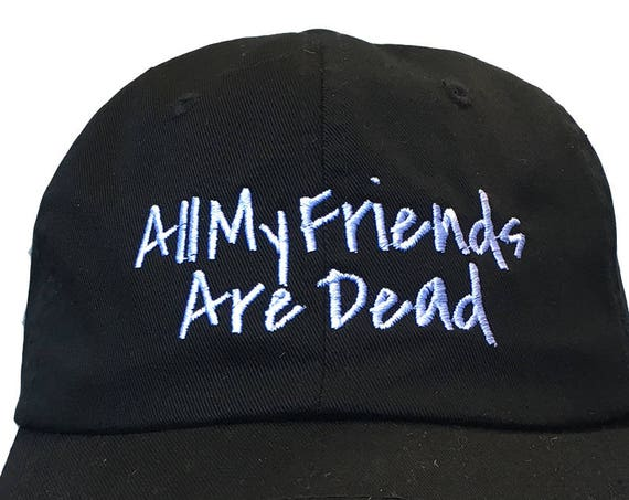 All My Friends are Dead - Polo Style Ball Cap - Black with White Stitching