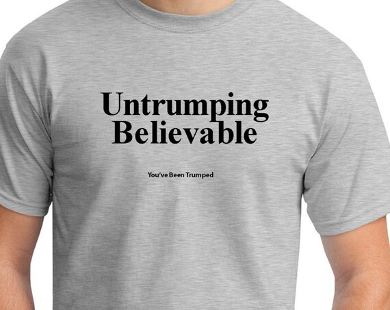 Untrumping Believable (You've Been Trumped) Mens Ash Gray T-shirt