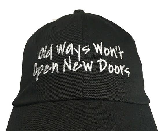 Old Ways Won't Open New Doors - Polo Style Ball Cap (Black with White Stitching)