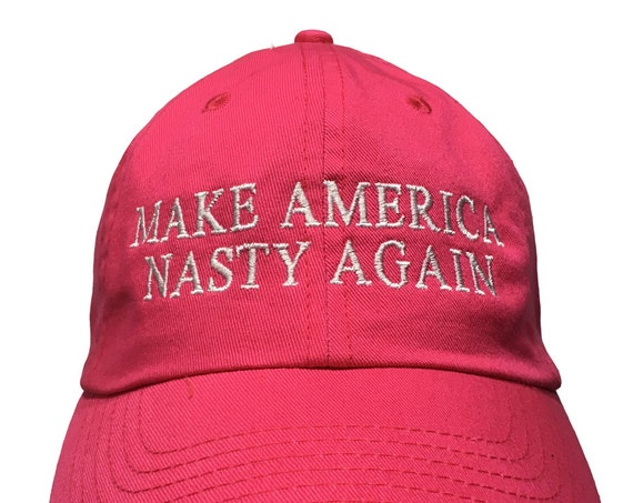 Make America Nasty Again (Polo Style Ball Cap - Black or Pink)