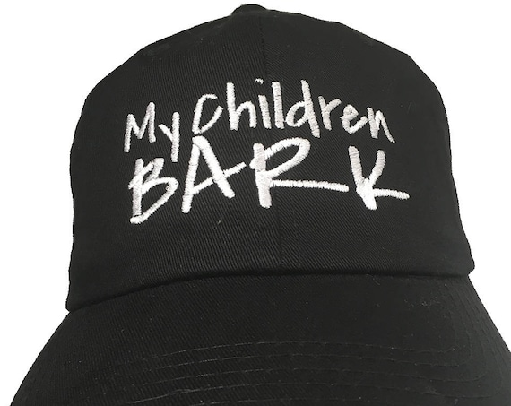 My Children BARK (Polo Style Ball Cap in various colors)