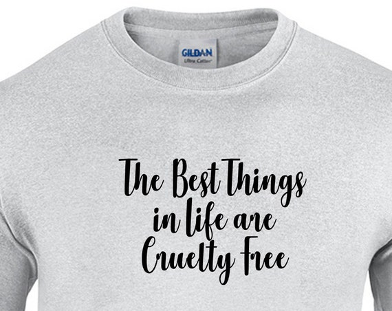 The Best Things in Life are Cruelty Free (T-Shirt)