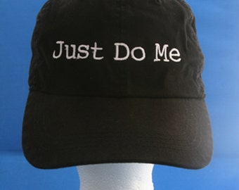 a7c0d93096b Just Do Me - Ball Cap (Black with White Stitching)