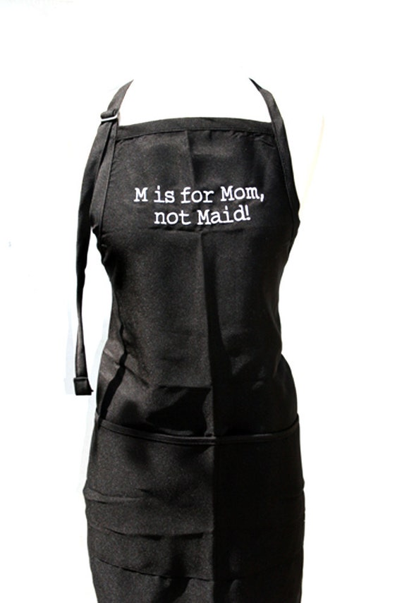 M is for Mom, Not maid! (Adult Apron)