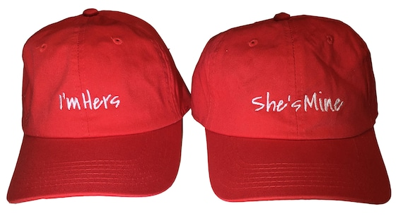 I'm His I'm Hers She's Mine He's Mine - Embroidered Dad Style Ball Caps with all different variations.
