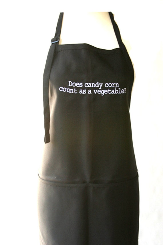 Does Candy Corn Count as a Vegetable (Embroidered Adult Apron) Available in Colors too