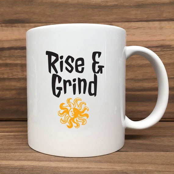 Coffee Mug - Rise & Grind - Double Sided Printing 11 oz Mug