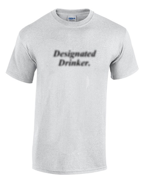 Designated Drinker (It is supposed to be Fuzzy print) (T-Shirt)