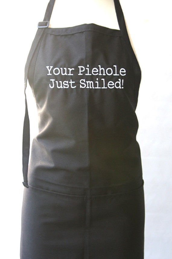 Your Piehole just Smiled (Adult Apron)