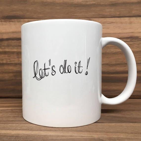 Coffee Mug - Let's do it! - Double Sided Printing 11 oz Mug