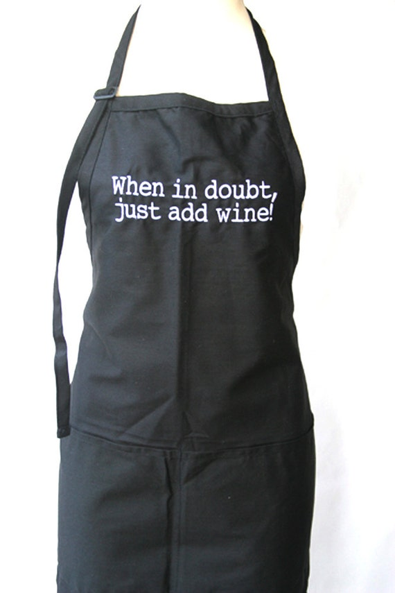 When in doubt, just add wine. (Adult Apron)