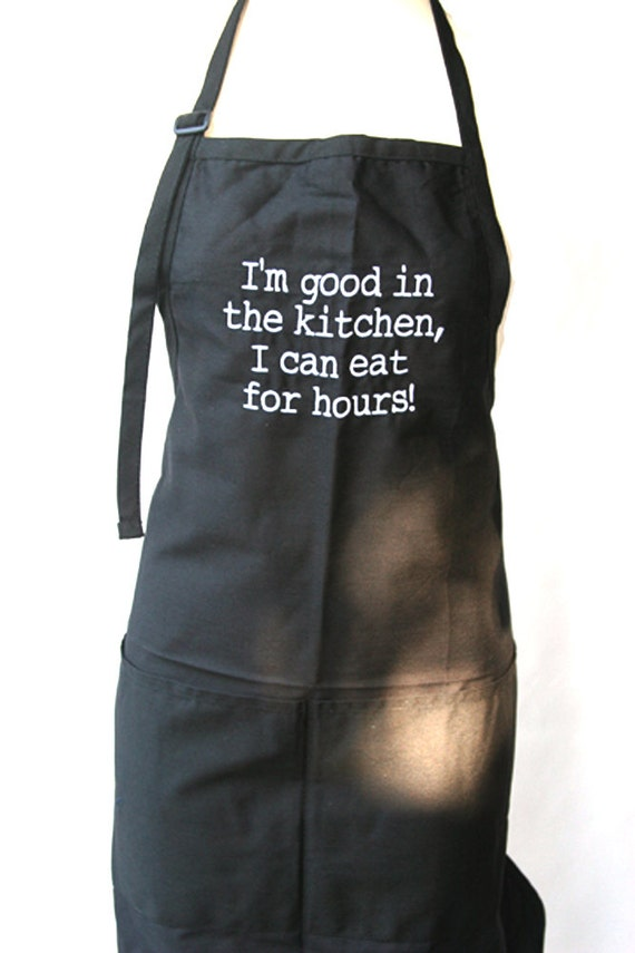 I'm good in the kitchen, I can eat for hours! (Adult Apron)