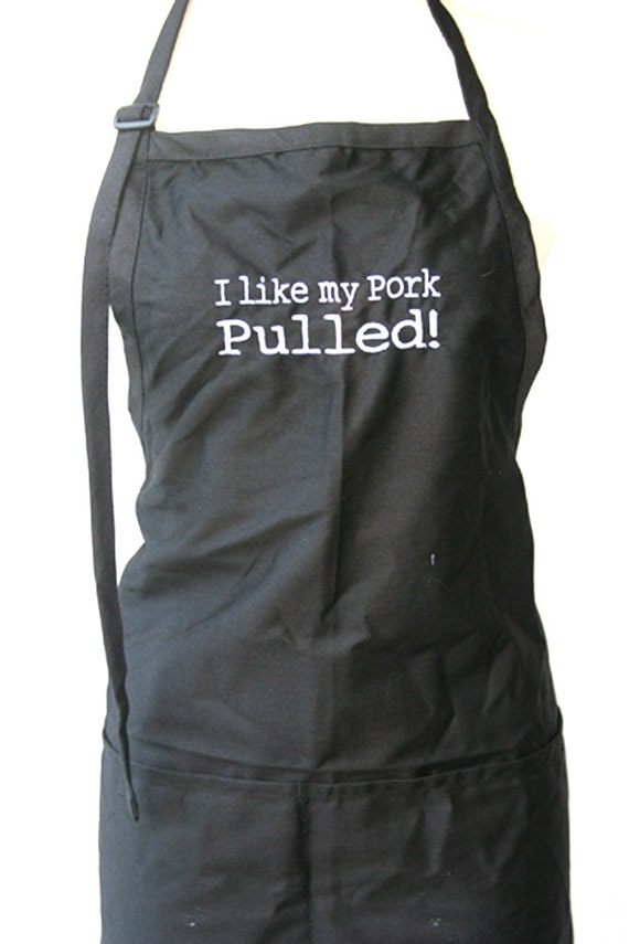 I like my Pork Pulled (Adult Apron)