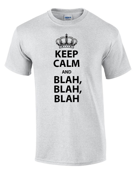 Keep Calm and Blah Blah Blah (T-Shirt)