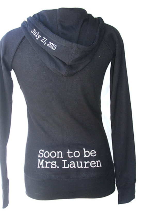 Soon to be Mrs. (Your Name) Custom Personalized Embroidered Thermal Hoodie