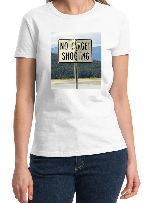 No Target Shooting (Sign in Alaska) Ladies White T-shirt