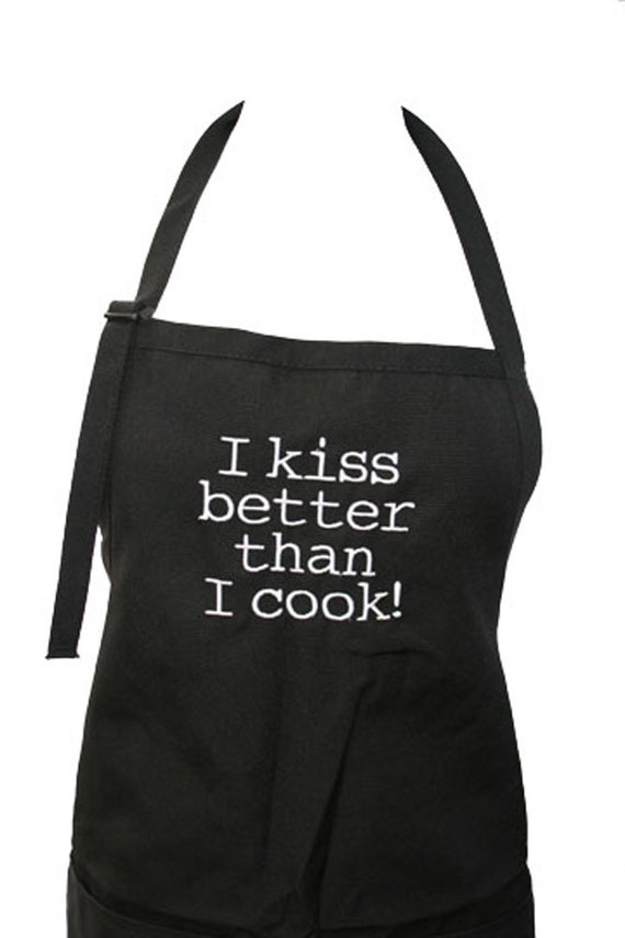 I kiss better than I cook! (Adult Apron)