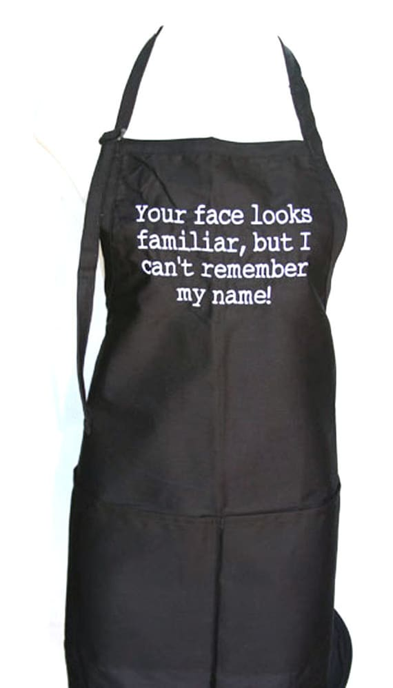 Your face looks familiar, but I can't remember my name! (Adult Apron)