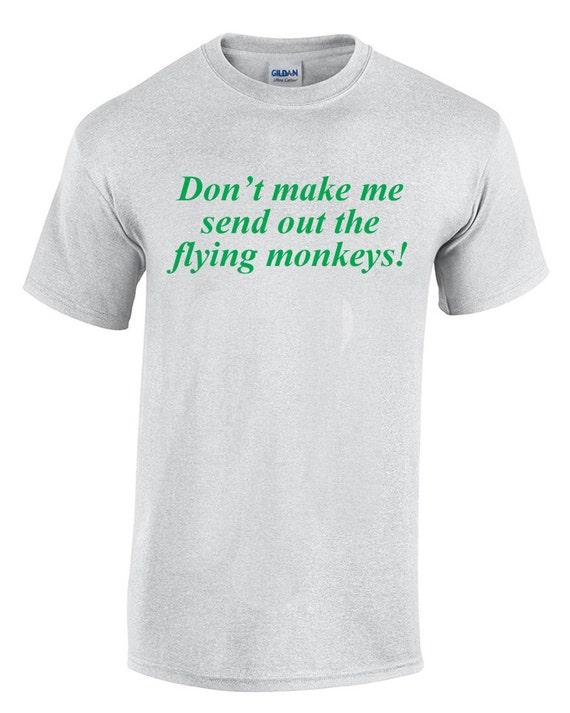 Don't make me send out the flying monkeys! (w/o Monkey)