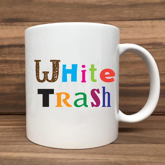 Coffee Mug - White Trash (with Colored Letters) - Double Sided Printing 11 oz Mug