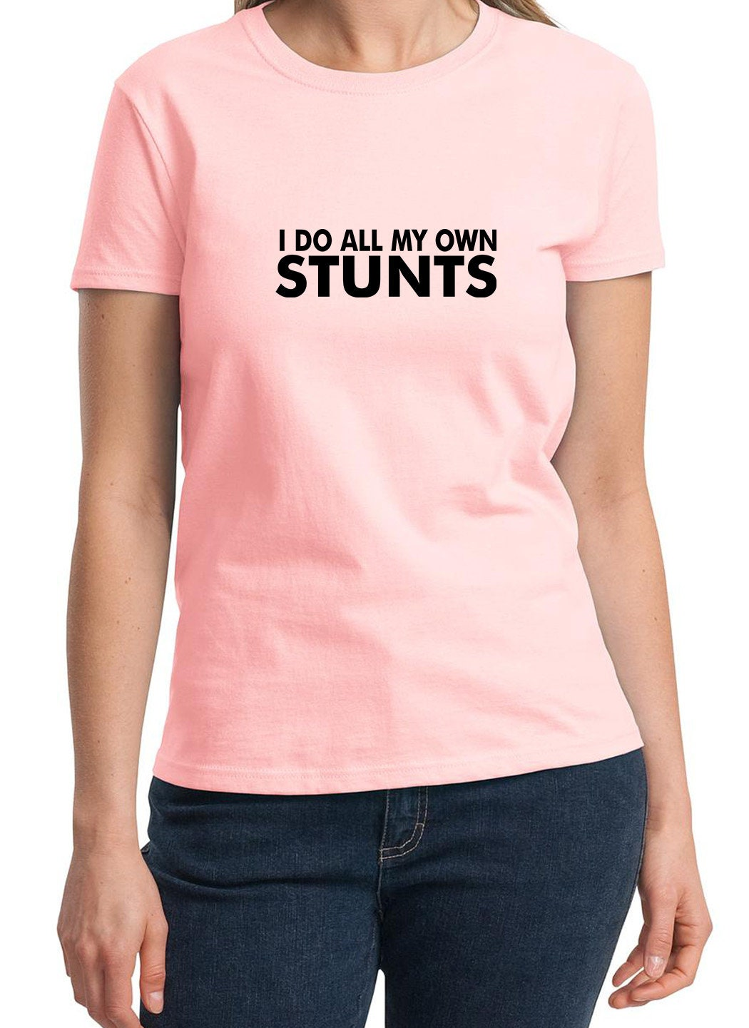 T-Shirt KNBC Graphics I Do All My Own Stunts