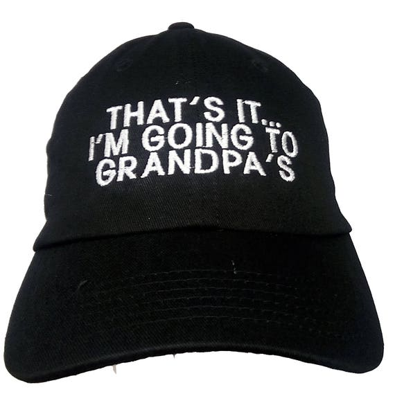 That's It... I'm Going to Grandpa's (Youth Size Dad Cap Polo Style Ball Cap - Black with White Stitching)