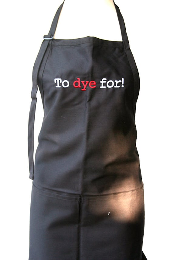 To Dye For! (Adult Apron)