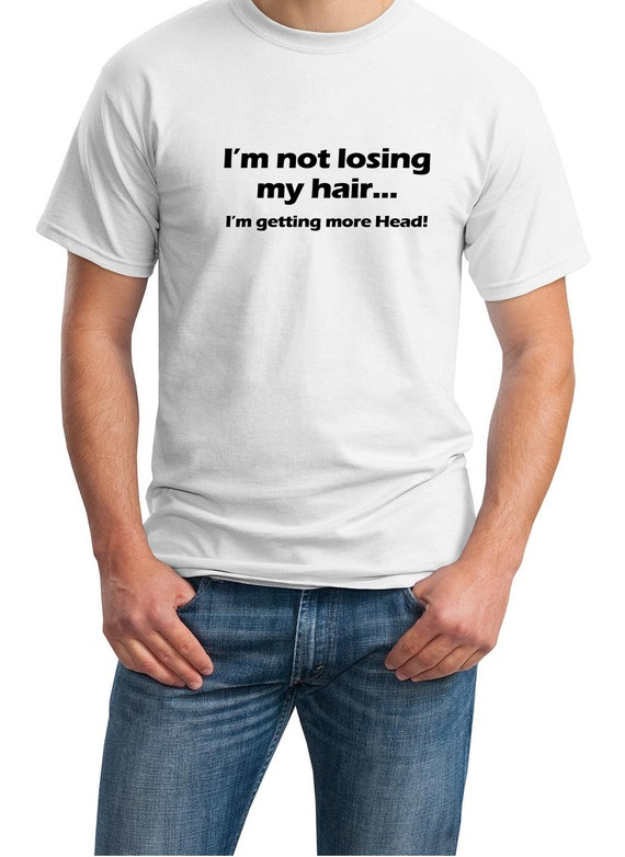 I'm not losing my hair... I getting more head! Men's T-Shirt in White or Ash Gray
